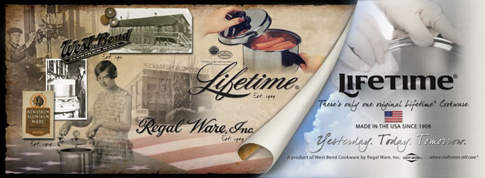 Lifetime Cookware has been made in the USA since 1909.